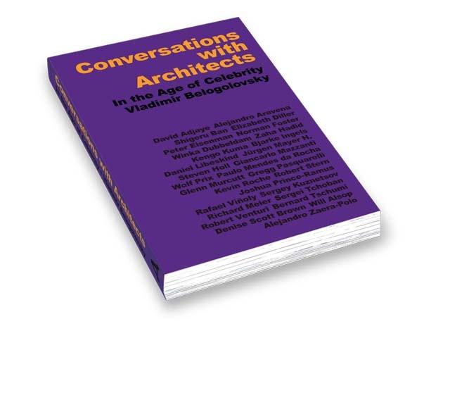 Книга Conversations with Architects in the Age of Celebrity. Изображение предоставлено Владимиром Белоголовским