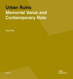 Городские руины. Мемориальная ценность и роль в современном мире