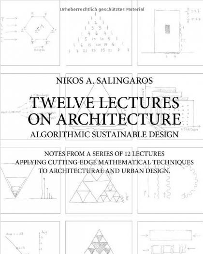 Двенадцать лекций по архитектуре. Алгоритмическое проектирование для устойчивого развития (Algorithmic sustainable design)