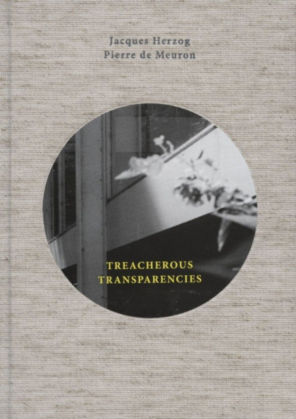 Treacherous Transparencies: Thoughts and Observations Triggered by a Visit to Farnsworth House