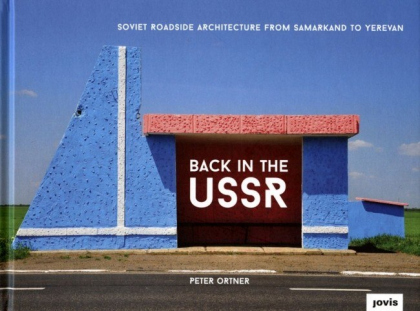 Back in the USSR: Soviet roadside architecture: from Samarkand to Yerevan