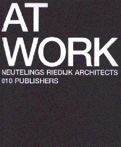 Книга At Work. Neutelings Riedijk Architects