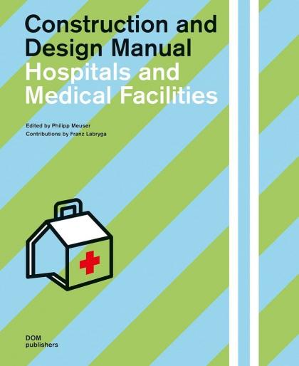 Госпитали и медицинские учреждения. Практическое пособие