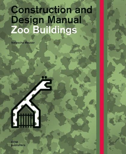 Архитектура зоопарков.  Практическое пособие