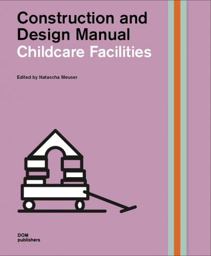 Kindergartens and Childcare Facilities. Construction and Design Manual