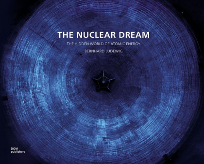 The Nuclear Dream. The Disappearing World of Atomic Energy