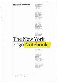 The New York 2030 Notebook. Institute for Urban Design, 2008