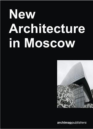 Neue Architektur in Moskau (New Architecture in Moscow)