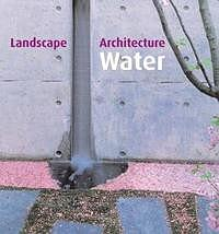 Landscape Architecture: Water Features