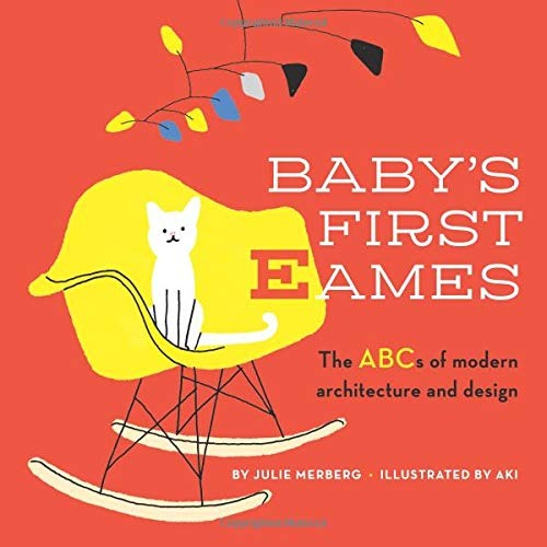Baby's First Eames: From Art Deco to Zaha Hadid